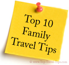 Top 10 family travel tips